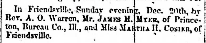 """Married, James M. Myer and Martha H. Cosier,"" marriage announcement, Montrose Independent Republican (Montrose, Pennsylvania), 24 Dec 1857, p. 3, col. 2."