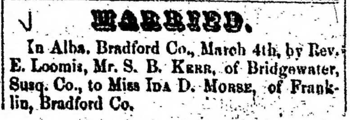 """Married, S. B. Kerr and Isa D. Morse,"" marriage announcement, Montrose Democrat (Montrose, Pennsylvania), 19 Mar 1857, p. 2, col. 6."