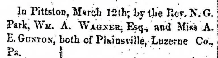 """Married, William A. Wagner, Esq. and A. E. Gunton,"" marriage announcement, Montrose Democrat (Montrose, Pennsylvania), 9 Apr 1857, p. 3, col. 1."