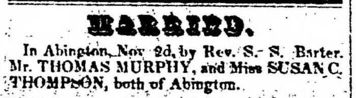 """Married, Thomas Murphy and Susan C. Thompson,"" marriage announcement, Montrose Democrat (Montrose, Pennsylvania), 12 Nov 1857, p. 3, col. 1."