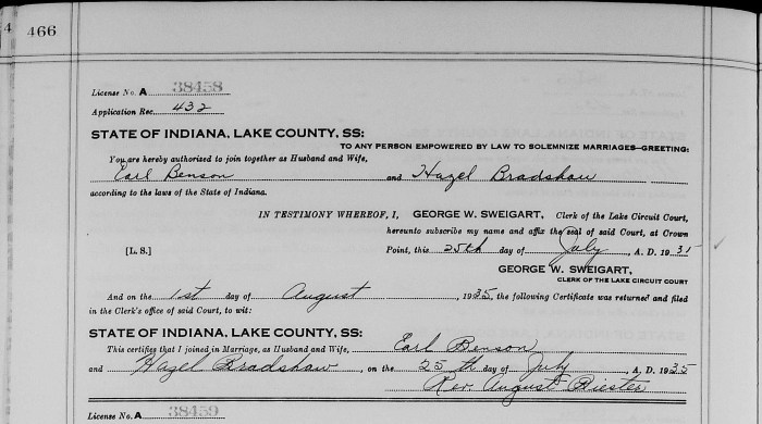 Lake County, Indiana, Marriage Record, 11 May 1935-14 Aug 1935, p. 466, license no. 38458, Earl Benson–Hazel Bradshaw, 25 July 1935. License and marriage: 25 July 1935. Return: 1 Aug 1935.