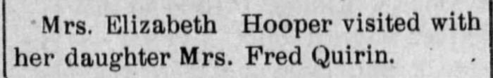 """Elizabeth Hooper Visits Daughter, Mrs. Fred Quirin,"" news article, Erie Sentinel (Erie, Kansas), 7 Feb 1908, p. 1, col. 5."