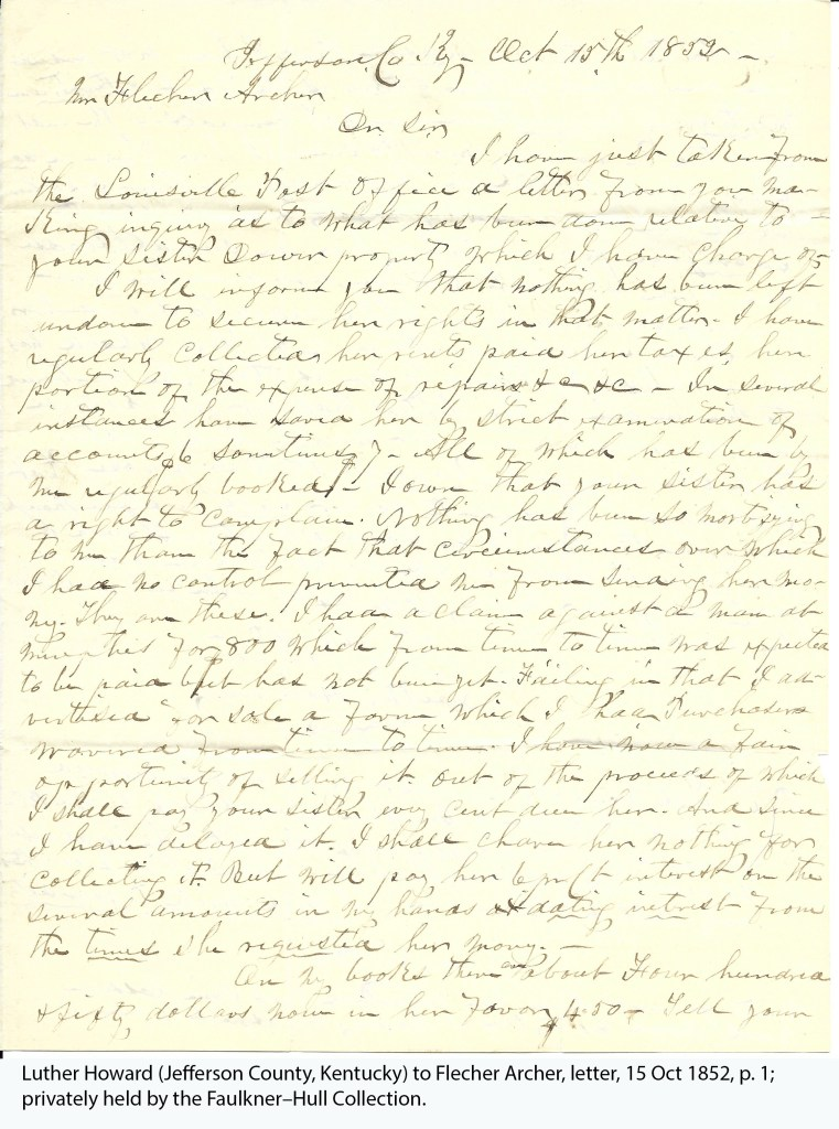 Luther Howard (Jefferson County, Kentucky) to Flecher Archer, letter, 15 Oct 1852, p. 1; privately held by the Faulkner–Hull Collection.