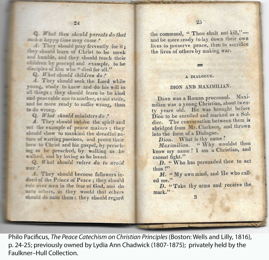 Philo Pacificus, The Peace Catechism on Christian Principles (Boston: Wells and Lilly, 1816), p. 24-25; previously owned by Lydia Ann Chadwick (1807-1875); privately held by the Faulkner–Hull Collection.