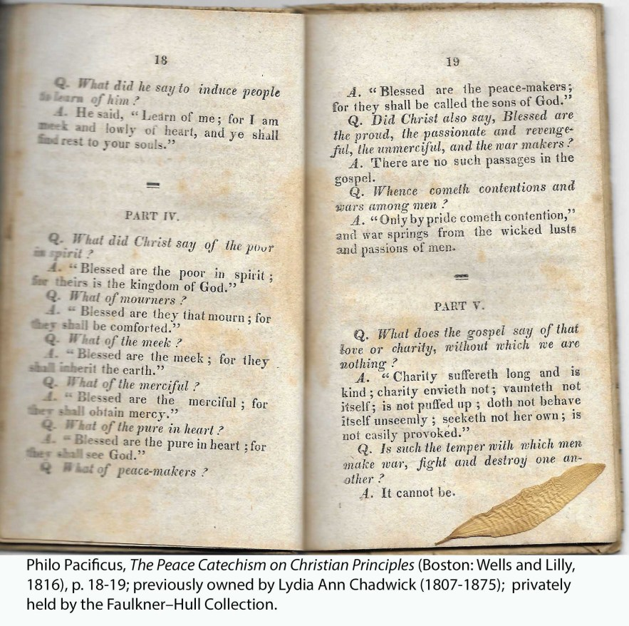 Philo Pacificus, The Peace Catechism on Christian Principles (Boston: Wells and Lilly, 1816), p. 18-19; previously owned by Lydia Ann Chadwick (1807-1875); privately held by the Faulkner–Hull Collection.