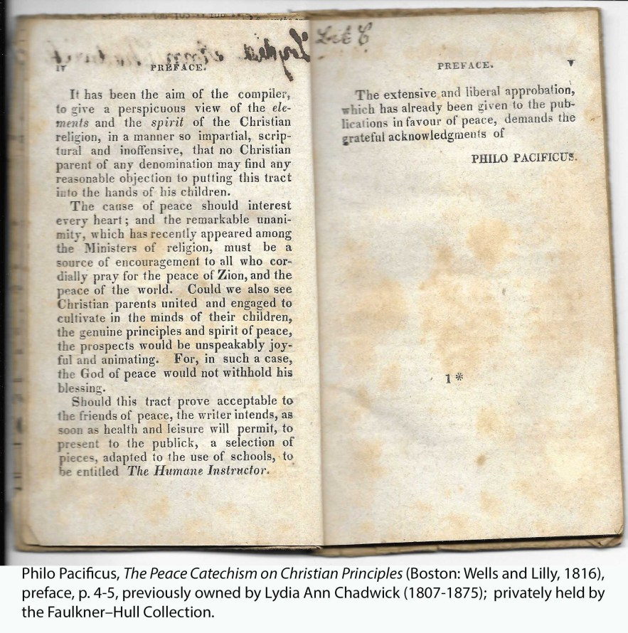 Philo Pacificus (Noah Worcester), The Peace Catechism on Christian Principles (Boston: Wells and Lilly, 1816), preface; previously owned by Lydia Ann Chadwick (1807-1875); privately held by the Faulkner–Hull Collection.