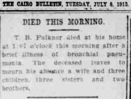 """""""Died This Morning,"""" T. B. Faulkner death notice, The Cairo (Alexander County, Illinois) Bulletin, 8 July 1913, p. 4, col. 5."""