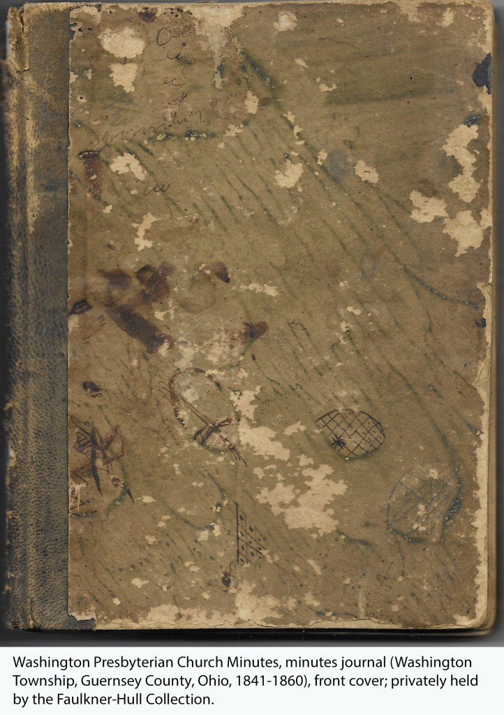 Washington Presbyterian Church Minutes, minutes journal (Washington Township, Guernsey County, Ohio, 1841-1860), front cover; privately held by the Faulkner-Hull Collection.