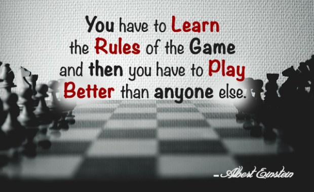 You have to learn the rules of the game