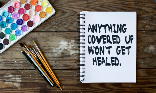 anything-covered-up-wont-get-healed