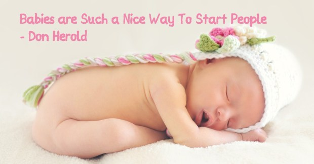 Babies are Such a Nice Way To Start People Don Herold