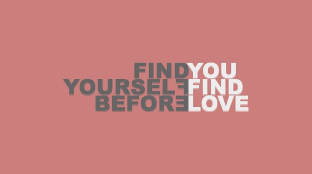 find yourself before you find love