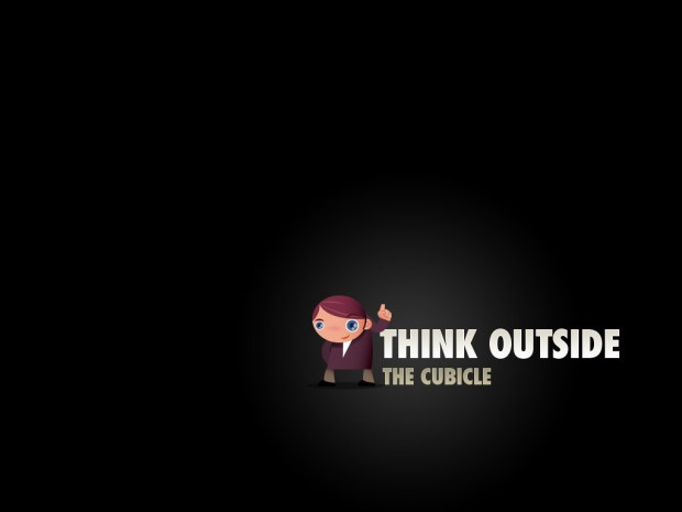 think outside the cubical