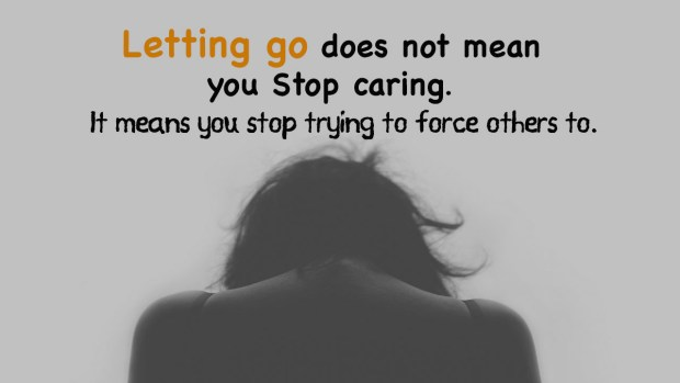 letting-go-does-not-mean-you-stop-caring