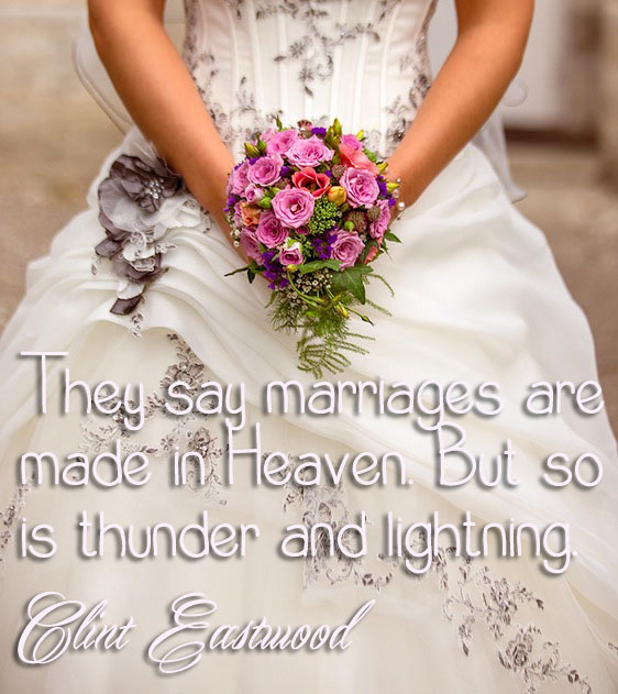 They say marriages are made in Heaven. But so is thunder and lightning