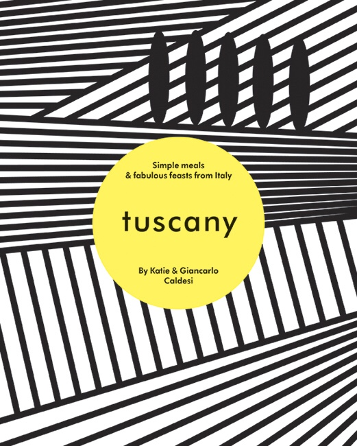 Tuscany by Katie and Giancarlo Caldesi