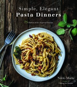 Simple, Elegant Pasta Dinners, Photography by Nikki Marie