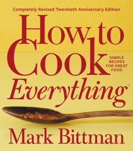 How to Cook Everything, Mark Bittman