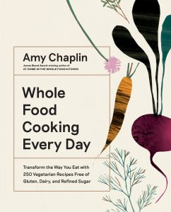 Whole Food Cooking Every Day by Amy Chaplin (Artisan Books). Copyright © 2019. Photographs by Anson Smart.