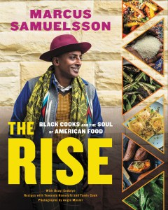 THE RISE by Marcus Samuelsson with Osayi Endolyn. Recipes with Yewande Komolafe and Tamie Cook. Copyright © 2020 by Marcus Samuelsson.