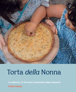Italian Brioche Croissants, Torta della Nonna: A Collection of the Best Homemade Italian Sweets by Emiko Davies.