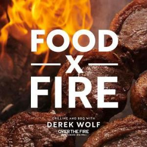 Food by Fire: Grilling and BBQ by Derek Wolf.
