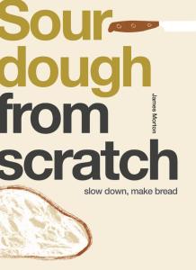 Sourdough: Slow Down, Make Bread