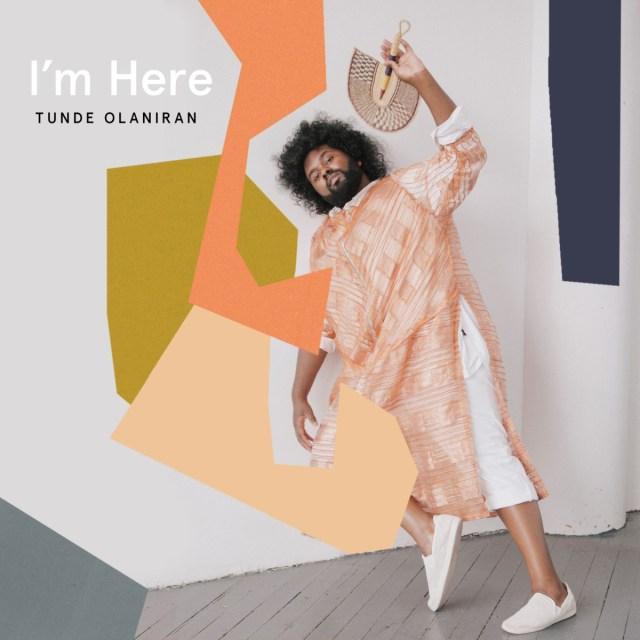"Premiere: ""I'm Here"" by Tunde Olaniran"