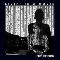 future-punx-livin-movie.jpg