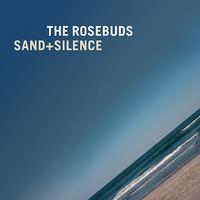 rosebuds-sand-silence.jpg