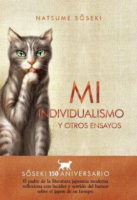 «Mi individualismo y otros ensayos», de Natsume Soseki. Publicado por Satori Ediciones