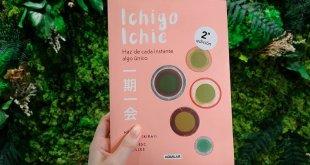 «Ichigo Ichie. Haz de cada instante algo único» de Héctor García y Francesc Miralles