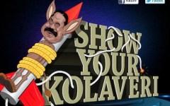 Show Your Kolaveri