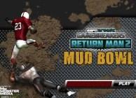 Return Man 2 Mud Bow