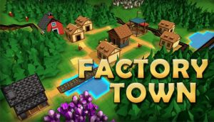 Factory Town Free Download