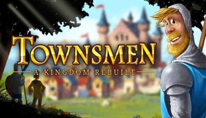 Townsmen - A Kingdom Rebuilt Free Download