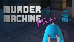 Murder Machine Mini Free Download