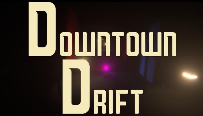 Downtown Drift Free Download
