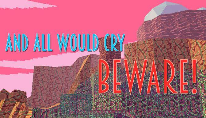 And All Would Cry Beware! Free Download