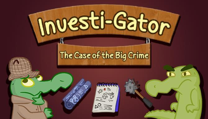 Investi-Gator: The Case of the Big Crime Free Download