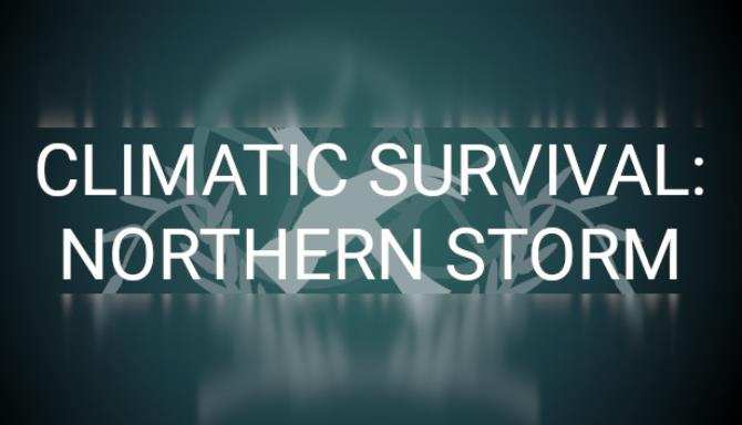 Climatic Survival: Northern Storm Free Download