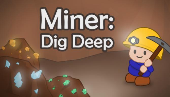 Miner: Dig Deep Free Download
