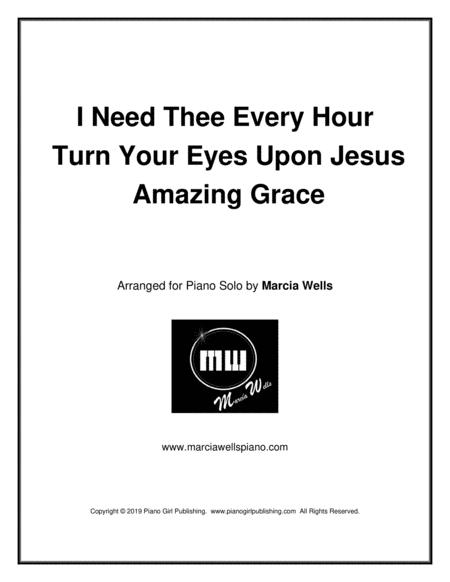 I Need Thee Every Hour Turn Your Eyes Upon Jesus Amazing