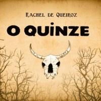 | Resenha | O Quinze, de Rachel de Queiroz