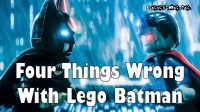 Four Things Wrong With Lego Batman  Coop Dojo