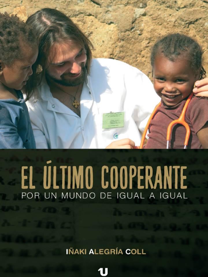El último cooperante: Por un mundo de igual a igual