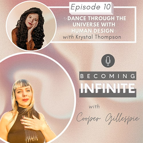 ✨010 Dance with the Universe Through Human Design with Krystal Thompson✨ via @therealcoopergillespie