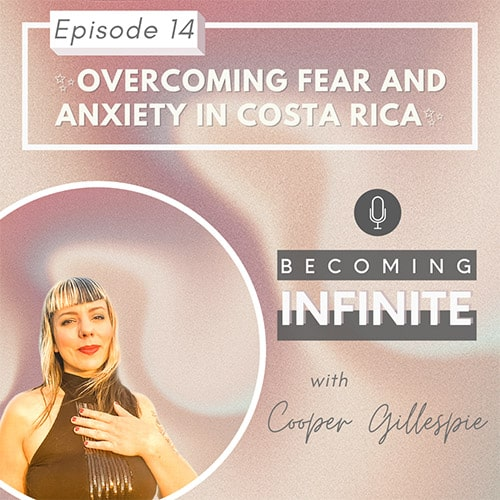 ✨014 – Overcoming Fear and Anxiety in Costa Rica✨ via @therealcoopergillespie