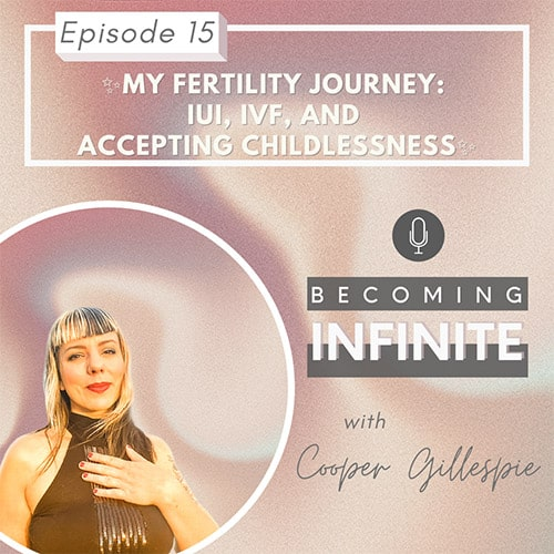 ✨015 – My Fertility Journey: IUI, IVF, and Accepting Childlessness via @therealcoopergillespie