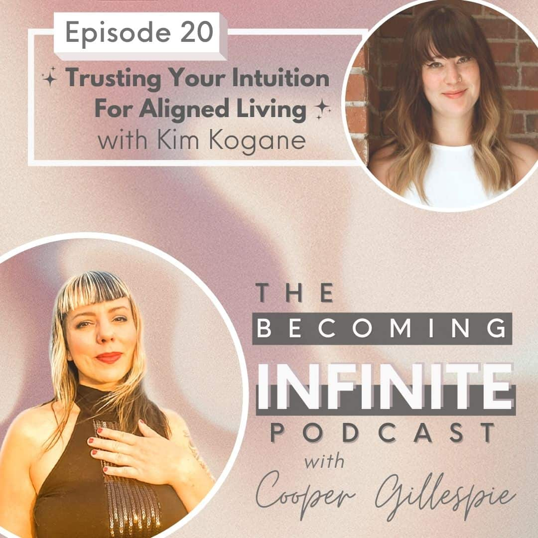 ✨020-Trusting Your Intuition For Aligned Living – Kim Kogane✨ via @therealcoopergillespie